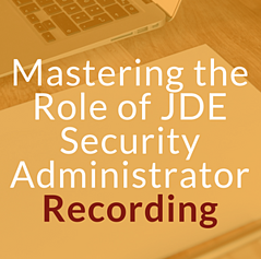 Mastering the Role of JDE Security Administrator.png