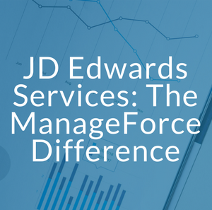 JD Edwards Services: The ManageForce Difference